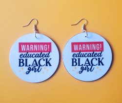 Educated Black Girl | Afrocentric Earrings | Afrocentric Accessories | Melanin