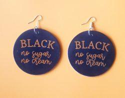 Black No Sugar No Cream | Afrocentric Earrings | Jewelry | Melanin