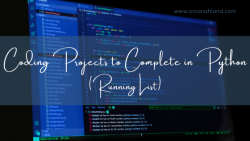Coding Projects to Complete in Python (Running List)