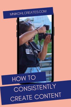 HOW TO CONSISTENTLY CREATE CONTENT