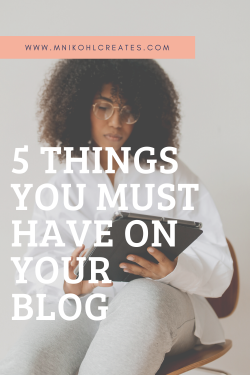 5 THINGS YOU MUST HAVE ON YOUR BLOG