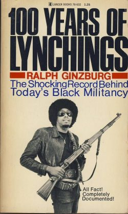 """""""100 Years of Lynchings"""" by Ralph Ginzburg All Fact! Completely Documented!"""