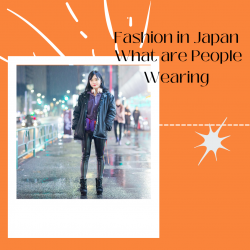 Fashion in Japan: What are People Wearing