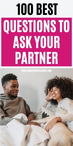 100 Best Questions To Ask Your Partner   Moments With Jenny