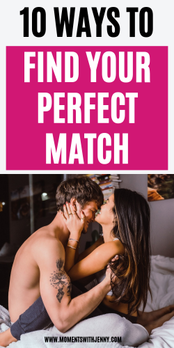 10 Easy Ways To Find Your Perfect Match | Dating advice | Moments With Jenny