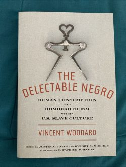 """""""The Delectable Negro: Human Consumption and Homoeroticism within US Slave Culture (Sexual ..."""